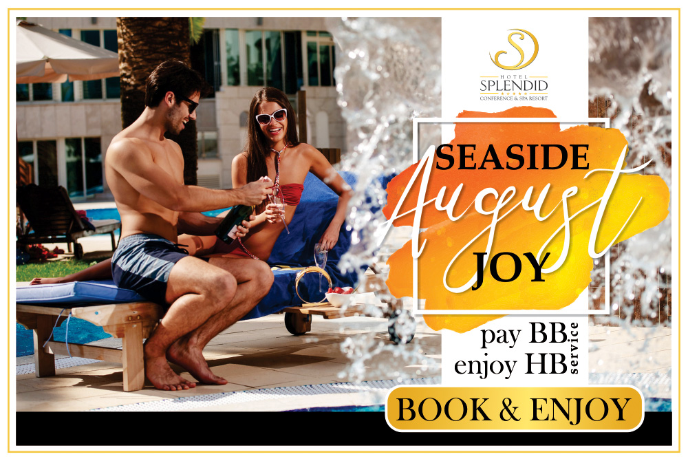 SEASIDE AUGUST JOY IN HOTEL SPLENDID