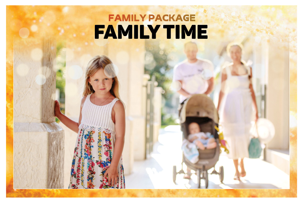 FAMILY TIME - FAMILY PACKAGE